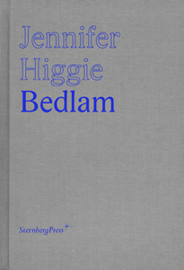 Jennifer Higgie - Bedlam