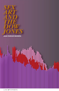 Jean-Charles Massera - Sex, Art, and the Dow Jones