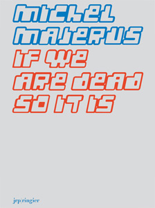 Michel Majerus - If we are dead, so it is