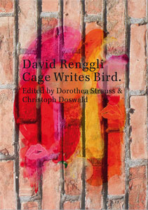 David Renggli - Cage Writes Bird