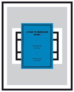 Nick Mauss, Ken Okiishi - A Fair to Meddling Story