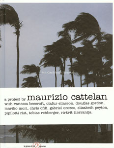 Maurizio Cattelan - 6th Caribbean Biennal - A Project by Maurizio Cattelan