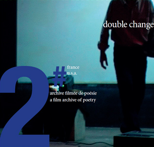 Double Change - Archive filmée de poésie – 2005-2006 (DVD)