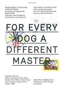 Kateřina Šedá - For Every Dog a Different Master