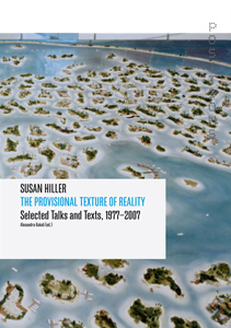 Susan Hiller - The Provisional Texture of Reality