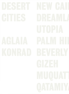 Aglaia Konrad - Desert Cities