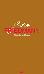 Gloria Friedmann - Play-Back  d\'Eden - Monologue d\'une artiste face à un primate naturalisé