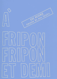 Lawrence Weiner - A fripon fripon et demi