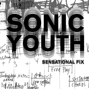 - Sonic Youth etc.