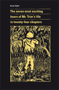 Keren Cytter - The seven most exciting hours of Mr. Trier\'s life in twenty-four chapters