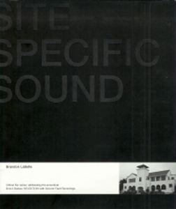 Brandon LaBelle - Site Specific Sound (+ CD)