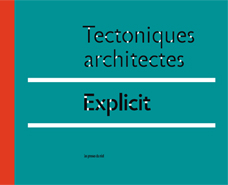 Tectoniques architectes - Unplugged + Explicit
