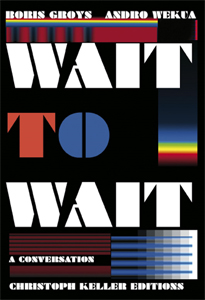 Boris Groys, Andro Wekua - Wait to Wait