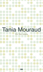 Tania Mouraud - On the roads - Edition de tête