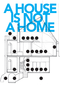 - A House is not a Home