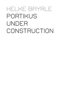 Helke Bayrle - Portikus Under Construction (3 DVD)