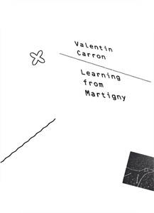 Valentin Carron - Learning from Martigny