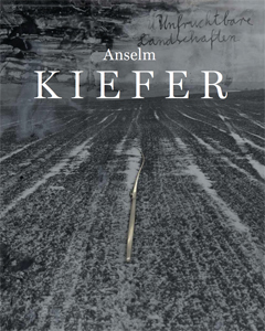 Anselm Kiefer - Unfruchtbare Landschaften - Works from the 60\'s