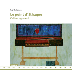 Yvan Salomone - Le point d\'Ithaque - Cahiers 1991-2006