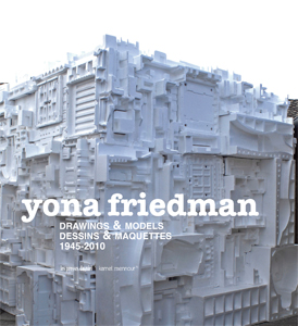 Yona Friedman - Drawings & Models - 1945-2010