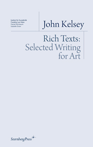 John Kelsey - Rich Texts - Selected Writing for Art