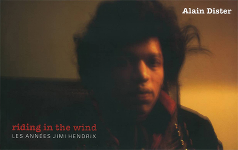 Alain Dister - Riding in the wind - Les années Jimi Hendrix