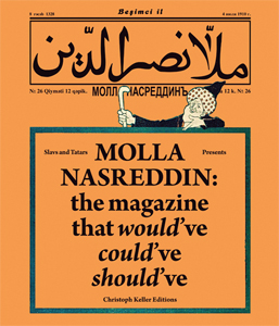 Slavs and Tatars - Slavs and Tatars Presents Molla Nasreddin - The magazine that would\'ve, could\'ve, should\'ve