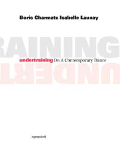 Boris Charmatz - Undertraining - On A Contemporary Dance