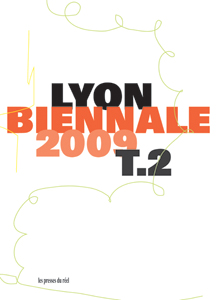 Veduta / Lyon Biennal 2009 - The Spectacle and the Everyday