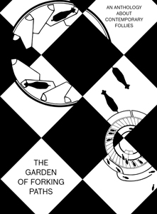 - The Garden of Forking Paths