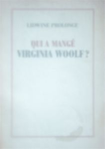 Lidwine Prolonge - Who had Virginia Woolf for dinner?