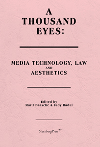 A Thousand Eyes - Media Technology, Law, and Aesthetics
