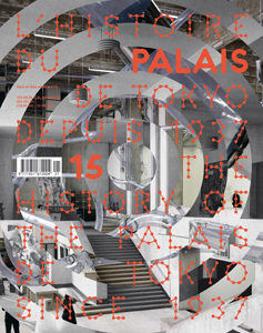 Palais - The history of the Palais de Tokyo from 1937 to today, and until tomorrow