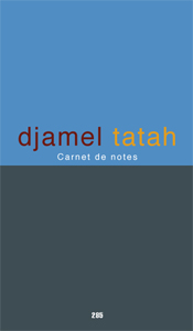 Djamel Tatah - Carnet de notes
