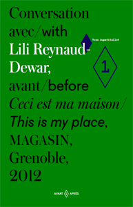 Yves Aupetitallot - Conversation with Lili Reynaud- Dewar, before This Is My Place, Magasin, Grenoble, 2012