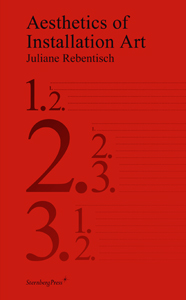 Juliane Rebentisch - Aesthetics of Installation Art