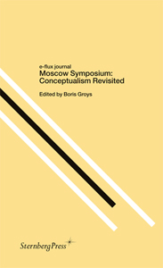 E-flux journal - Moscow Symposium – Conceptualism Revisited
