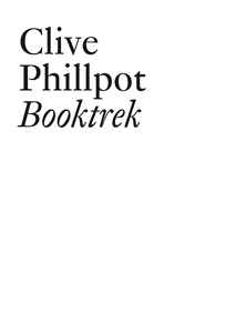 Clive Phillpot - Booktrek - Selected essays on artist\'s books