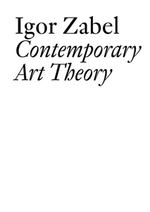 Igor Zabel - Contemporary Art Theory