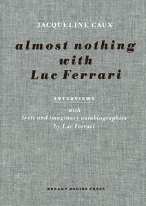 Jacqueline Caux - Almost Nothing with Luc Ferrari