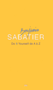 Benjamin Sabatier - Do It Yourself de A à Z