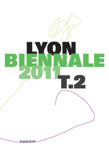 Veduta / Lyon Biennal 2011 - A Terrible Beauty Is Born