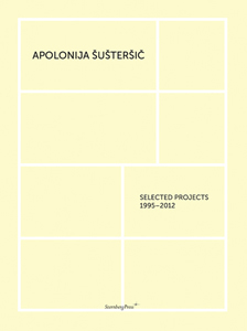 Apolonija Šušteršič - Selected Projects - 1995-2012