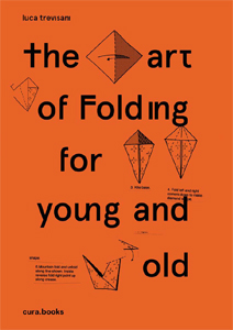 Luca Trevisani - The Art of Folding for Young and Old