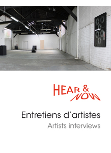 Hear & Now - Entretiens d\'artistes (+ CD)