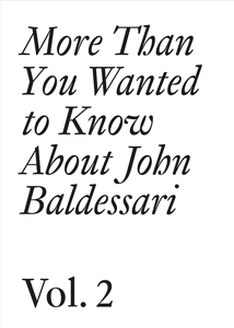 John Baldessari - More Than You Wanted to Know About John Baldessari (vol. 2)
