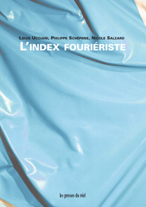 Louis Ucciani, Philippe Schepens, Nicole Salzard - L\'index fouriériste (+ CD-rom)