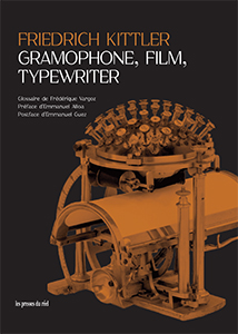 Friedrich Kittler - Gramophone, Film, Typewriter