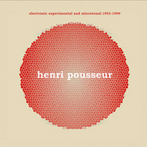 Henri Pousseur - Electronic experimental and microtonal 1953-1999 (CD)