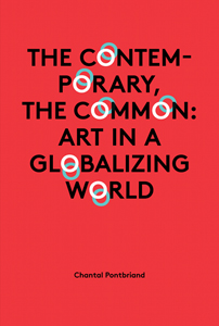 Chantal Pontbriand - The Contemporary, the Common
